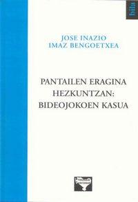 Pantailen Eragina Hezkuntzan - Bideojokoen Kasua - Jose Inazio Imaz Bengoetxea