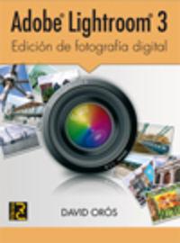 ADOBE LIGHTROOM 3 - EDICION DE FOTOGRAFIA DIGITAL