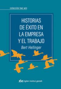 Historias De Exito En La Empresa Y El Trabajo - Bert Hellinger