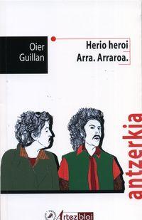 HERIO HEROI / ARRA ARRANOA