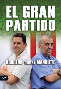 El gran partido - Manolete / Roncero