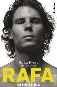 Rafa, Mi Historia - John  Carlin  /  Rafa  Nadal