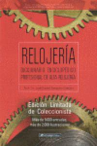 RELOJERIA - DICC. ENCICLOPEDICO PROFESIONAL DE ALTA RELOJERIA