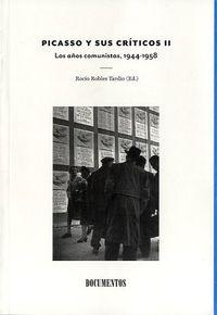 Picasso Y Sus Criticos Ii - Los Años Comunistas, 1944-1958 - Rocio Robles Tardio