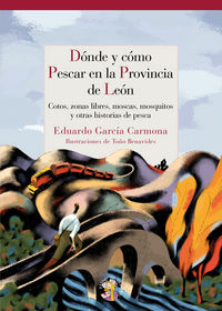 Donde Y Como Pescar En Leon - Eduardo Garcia Carmona