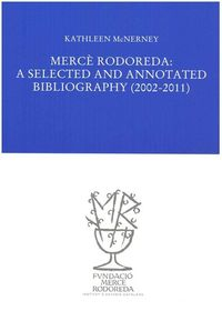 MERCE RODOREDA : A SELECTED AND ANNOTATED BIBLIOGRAPHY (2002-2011)