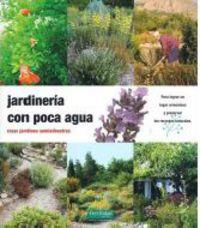 Jardineria Con Poca Agua - Crear Jardines Semisilvestres - Gunther Kunkel