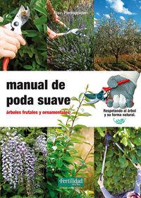 Manual De Poda Suave - Arboles Frutales Y Ornamentales - Alain Pontoppidan