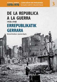 Errepublikatik Gerrara (1930-1940)  = De La Republica A La Guerra - Gotzon Aranburu