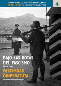 Faxismoak Oinperatuta (1940-1970)  = Bajo Las Botas Del Fascismo - Gotzon Aranburu