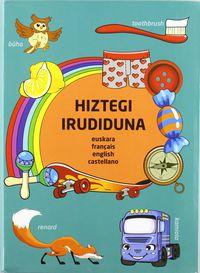 HIZTEGI IRUDIDUNA (EUS / FRA / ENG / CAS)