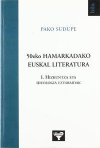 50eko Hamarkadako Euskal Literatura 1 - Hizkuntza Eta Ideologia - Pako Sudupe