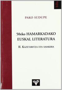 50eko Hamarkadako Euskal Literatura 2 - Kazetaritza Eta Saiakera - Pako Sudupe