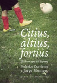 Citius, Altius, Fortius - El Libro Negro Del Deporte - Federico  Corriente  /  Jorge  Montero