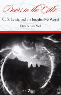 DOORS IN THE AIR: C. S. LEWIS AND THE IMAGINATIVE WORLD