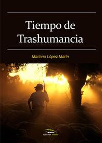 Tiempo De Trashumancia - Mariano Lopez Marin