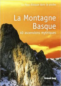 montagne basque, la - 40 ascensions mythiques - Aa. Vv.