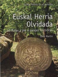 EUSKAL HERRIA OLVIDADA - 40 RUTAS A PIE