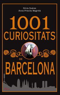1001 curiositats de barcelona - Silvia Suarez / Ana P. Magriña