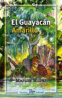 El guayacan amarillo - Marina Murai
