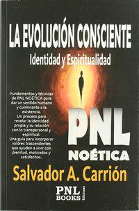Evolucion Consciente, La - Identidad Y Espiritualidad - Salvador A. Carrion