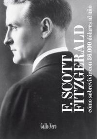 Como Sobrevivir Con 36000 Dolares Al Año - Scott F. Fitzgerald