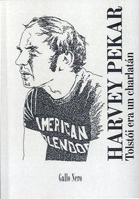 Tolstoi Es Un Charlatan - Harvey Pekar