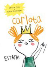 carlota - Geraldine Collet / Estelle Billon-Spagnol (il. )