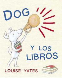 dog y los libros - Louise Yates