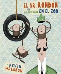 El sr. rondon y el malentendido en el zoo - Kevin Waldron