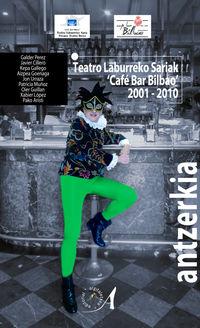 TEATRO LABURREKO SARIAK - CAFE BAR BILBAO 2001-2010