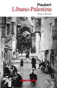 LIBANO-PALESTINA - VIAJE A ORIENTE