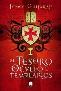 El tesoro oculto de los templarios - Josep Guijarro