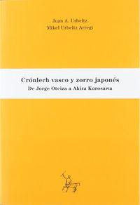CRONLECH VASCO Y ZORRO JAPONES - DE JORGE OTEIZA A AKIRA KURO