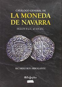 CATALOGO GENERAL DE LA MONEDA DE NAVARRA - SIGLOS II A. C. AL XIX D. C.