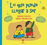 Lo Que Puede Llegar A Ser - Maria Valgo