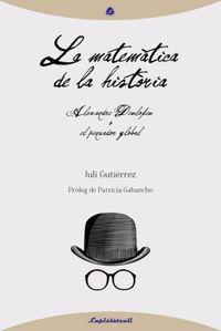MATEMATICA DE LA HISTORIA, LA (CAT) - ALEXANDRE DEULOFEU O EL PENSADOR GLOBAL