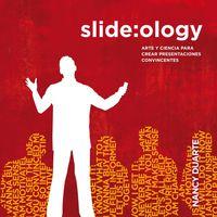 Slide: Ology - Arte Y Ciencia Para Crear Presentaciones Convincentes - Nancy Duarte