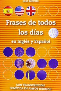 Frases De Todos Los Dias En Ingles Y En Español - Jose Merino Bustamante
