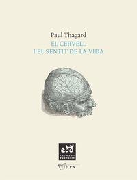 El cervell i el sentit de la vida - Paul Thagard