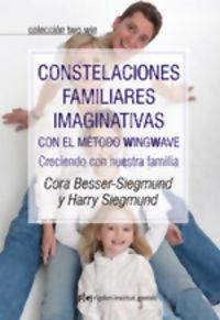 Constelaciones Familiares Imaginativas Con El Metodo Wingwave - Cora Besser-Siegmund / Harry Siegmund