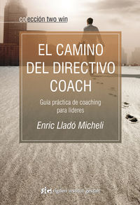 El camino del directivo coach - Enric Llado Micheli