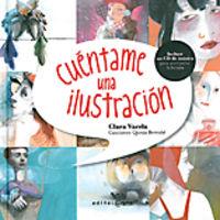 Cuentame Una Ilustracion - Clara Varela