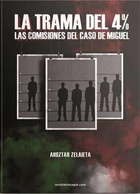 TRAMA DEL 4%, LA - LAS COMISIONES DEL CASO DE MIGUEL