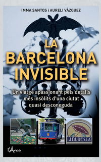 Barcelona Invisible, La (catalan) - Care Santos