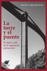 TORRE Y EL PUENTE, LA - EL NUEVO ARTE DE LA INGENIERIA ESTRUCTURAL