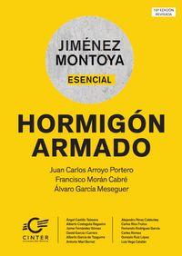 Jimenez Montoya Esencial - Hormigon Armado - Juan Carlos Arroyo Portero / Francisco Moran Cabre / [ET AL. ]