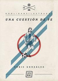 Una cuestion de fe - Enric Gonzalez Torralba
