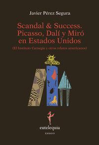 SCANDAL & SUCCESS, PICASSO, DALI Y MIRO EN ESTADOS UNIDOS