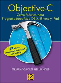 OBJECTIVE C - CURSO PRACTICO PARA PROGRAMADORES MAC, OS X, IPHONE Y IPAD